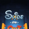 Slide me out