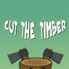 Cut the timber. Lumberjack simulator