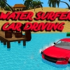 Water surfer car driving