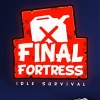 Final fortress: Idle survival. Ver 2.0