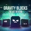 Gravity blocks X: The last rotation